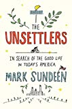 #8: The Unsettlers: In Search of the Good Life in Today's America