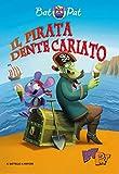 Scarica Libro Il pirata Dente Cariato Ediz a colori (PDF,EPUB,MOBI) Online Italiano Gratis