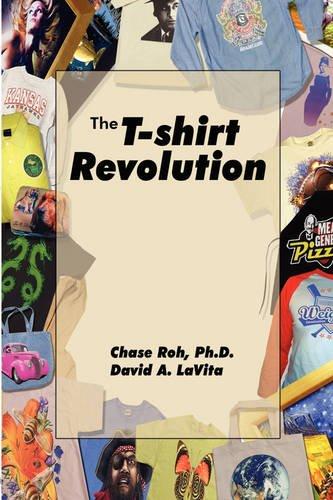 Preisvergleich Produktbild The T-Shirt Revolution: Building Your Business Using a Digital Apparel Printer