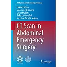 CT Scan in Abdominal Emergency Surgery (Hot Topics in Acute Care Surgery and Trauma)