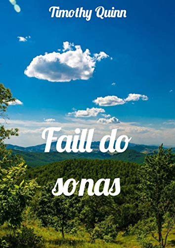 Faill do sonas (Irish Edition) por Timothy Quinn