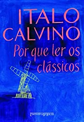 Por Que Ler Os Clássicos (Em Portuguese do Brasil)