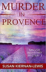 Murder in Provence: Book 3 of the Maggie Newberry Mysteries (The Maggie Newberry Mystery Series)