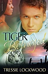 Tiger Betrayed by Tressie Lockwood (2013-10-26)