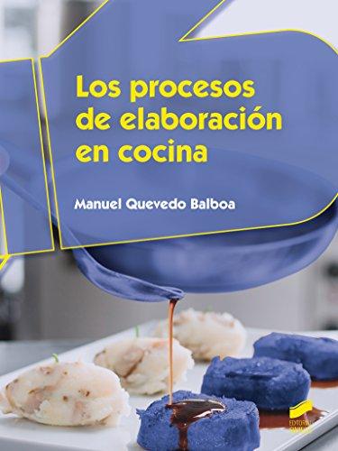 Descargar Libro Los procesos de elaboración en cocina (Hostelería y Turismo) de Manuel Quevedo Balboa