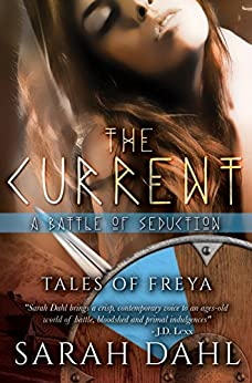 The Current: A Battle of Seduction (A Tales of Freya short story) by [Sarah Dahl]