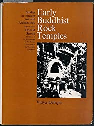 Early Buddhist Rock Temples (Studies in ancient art and archaeology) by Vidya Dehejia (1972-03-23)