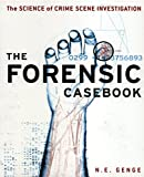 Forensic Casebook: The Science of Crime Scene Investigation