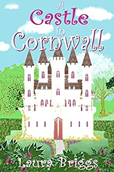 A Castle in Cornwall (A Wedding in Cornwall Book 6) by [Briggs, Laura]