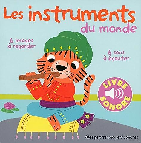 Les instruments (Tome 1): 6 images à regarder, 6 sons à écouter