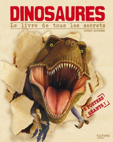 dinosaures, le livre de tous les secrets
