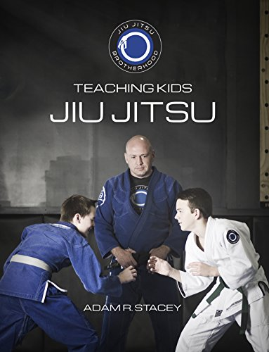 Jiu Jitsu - Teaching Kids: Sharing the Art with the next generation (English Edition)
