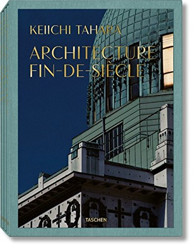 Keiichi Tahara. Achitecture fin-de-siècle. Ediz. inglese, francese e tedesca