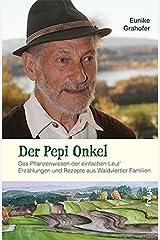 Der Pepi Onkel: Das Pflanzenwissen der einfachen Leut. Erzählungen und Rezepte Gebundene Ausgabe