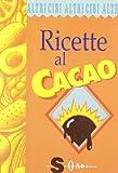Scarica Libro Ricette al cacao (PDF,EPUB,MOBI) Online Italiano Gratis