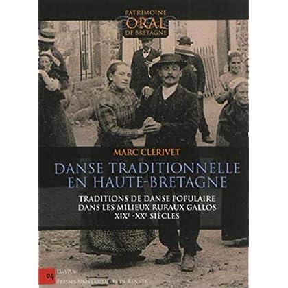 Danse traditionnelle en Haute-Bretagne : Traditions de danse populaire dans les milieux ruraux gallos (XIXe-XXe siècles)