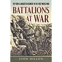 Battalions at War: The York & Lancaster Regiment in the First World War