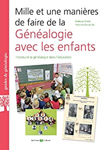 """Afficher """"Mille et une manières de faire de la généalogie avec les enfants"""""""