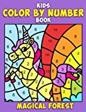 Kids Color by Number Book: Magical Forest: A Super Cute Enchanted Coloring Activity Book for Children with Fantasy Creatures Including Unicorns, ... 1 (coloring activity books for kids ages 4-8)