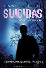 Los recolectores de suicidas par David Oppegaard