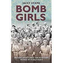 Bomb Girls: Britain's Secret Army: the Munitions Women of World War II