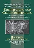 Übertragung und Gegenübertragung: Weiterentwicklungen der psychoanalytischen Selbstpsychologie (Bibliothek der Psychoanalyse)