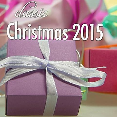 Christmas 2015 - Classical Christmas Music & Vocals for Family Reunion