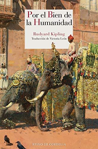 Por el bien de la humanidad: y otros relatos inéditos (Literatura Reino...