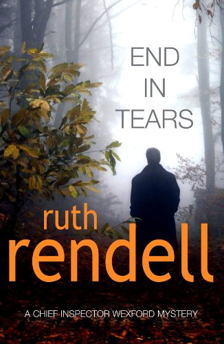 End In Tears: (A Wexford Case) (Inspector Wexford series)