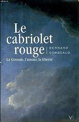 Le Cabriolet Rouge la Gironde, l'Amour, la Liberte