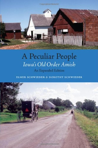 A Peculiar People Iowa S Old Order Amish Bur Oak Book