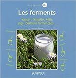 Les ferments : yaourt, faisselle, kéfir, soja, boissons fermentées / Dounia Silem | Silem, Dounia. Auteur