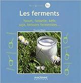 Ferments - Yaourt, soja, kéfir, fromage...