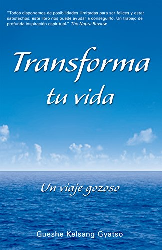 Transforma Tu Vida. Un Viaje Gozoso