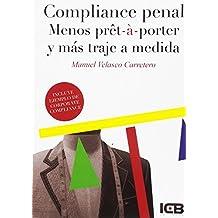 Compliance Penal. Menos Pret-á Porter y Más Traje ...