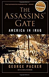 The Assassins' Gate: America in Iraq by George Packer (2006-09-19)