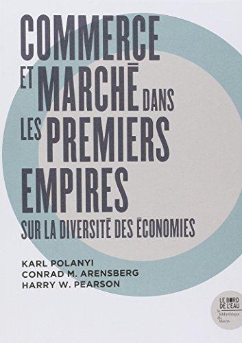 Commerce et march dans les premiers empires : Sur la diversit des conomies