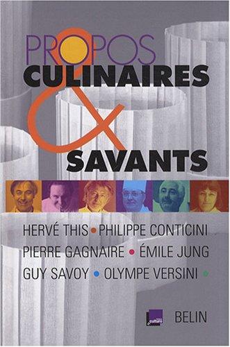 Propos culinaires et savants par Hervé This, Philippe Conticini, Pierre Gagnaire, Emile Jung, Collectif