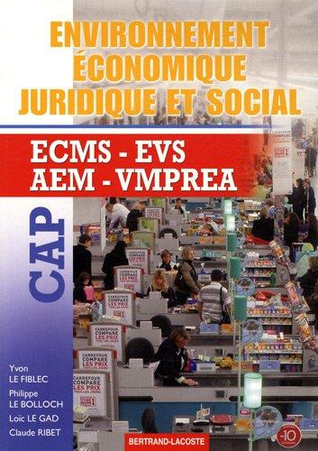 Environnement conomique, juridique et social CAP ECMS-EVS-AEM-VMPREA