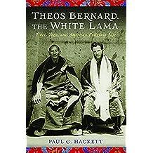 Theos Bernard, the White Lama: Tibet, Yoga, and American Religious Life (English Edition)