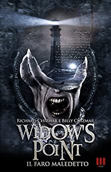 WIDOW'S POINT: Il Faro Maledetto di [Chizmar, Richard, Chizmar, Billy]
