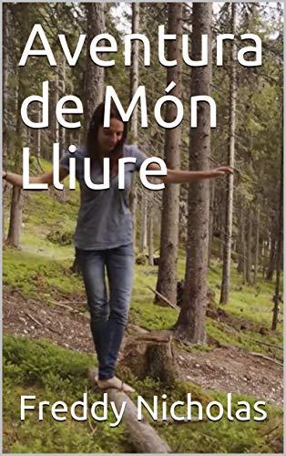 Aventura de Món Lliure (Catalan Edition) eBook: Freddy Nicholas ...
