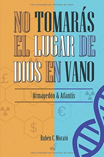 Descargar Libro Libro No tomarás el lugar de Dios en vano: Armagédon & Atlantis de Rubén C Morató
