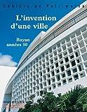 L'INVENTION D'UNE VILLE. Royan années 50