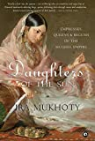 #6: Daughters of the Sun: Empresses, Queens and Begums of the Mughal Empire