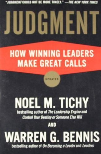 Judgment: How Winning Leaders Make Great Calls by Noel M. Tichy (2009-11-03)