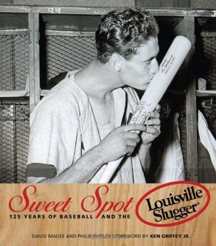 Sweet Spot: 125 Years of Baseball and the Louisville Slugger (English Edition)
