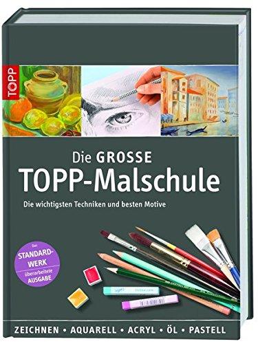 Die große TOPP-Malschule: Die wichtigsten Techniken und besten Motive (Pastell-malerei)
