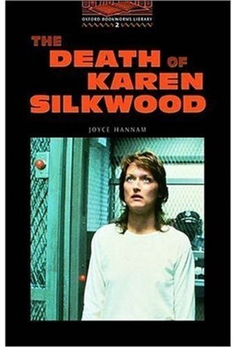 The Oxford Bookworms Library: Stage 2: 700 Headwords: The Death of Karen Silkwood (Oxford Bookworms ELT)