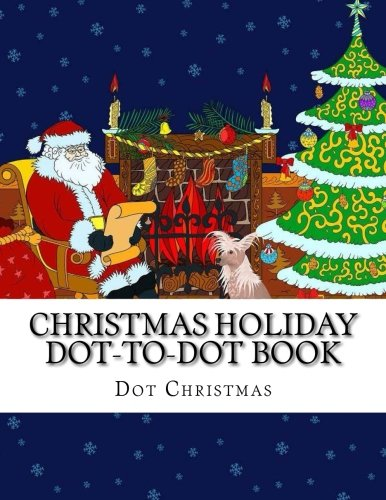 Christmas Holiday Dot-to-Dot Book: Easy Large Print Winter Christmas Scenes For Adults, Seniors and Children (Christmas Holiday Activity Books) (Dots Winter)